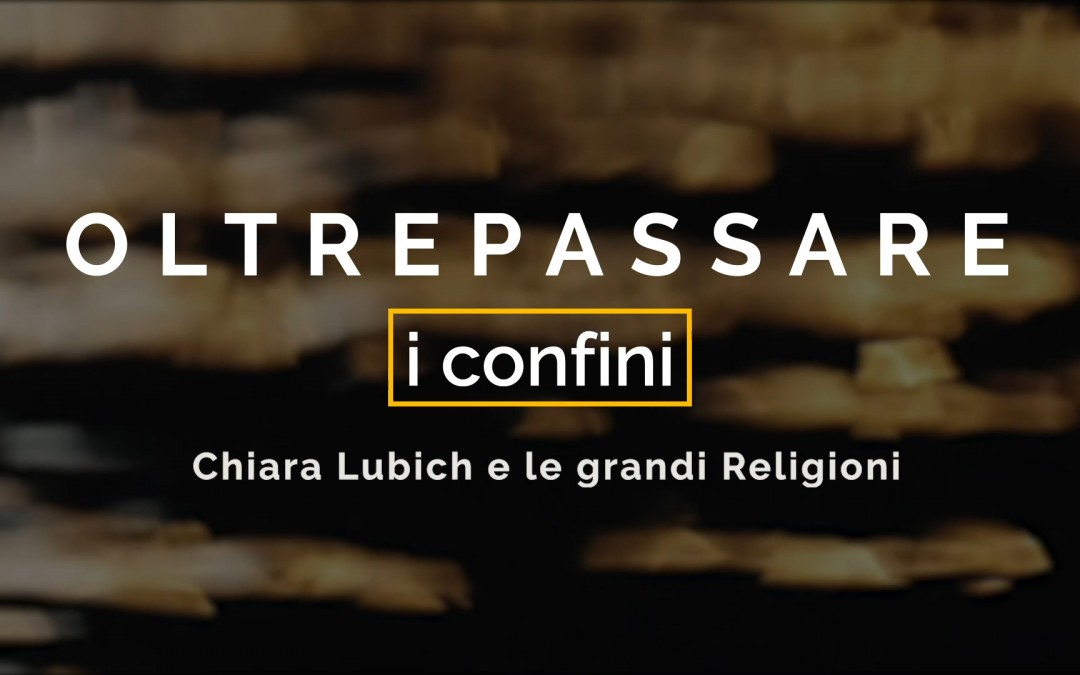 Transcending Boundaries: Chiara Lubich and the Great Religions